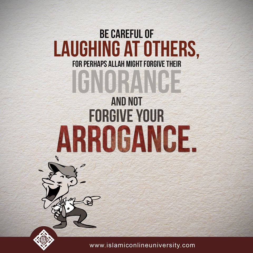 be careful of laughing at othersfor perhaps allah might