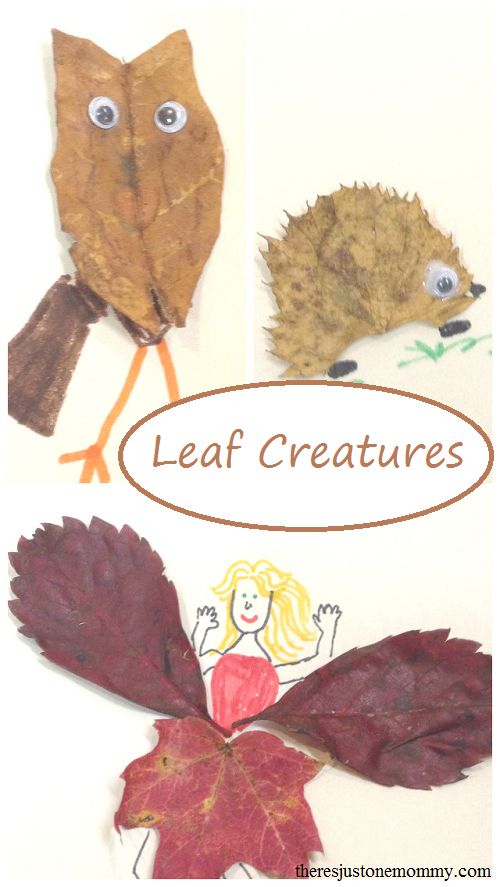 Leaf Creatures | There's Just One Mommy