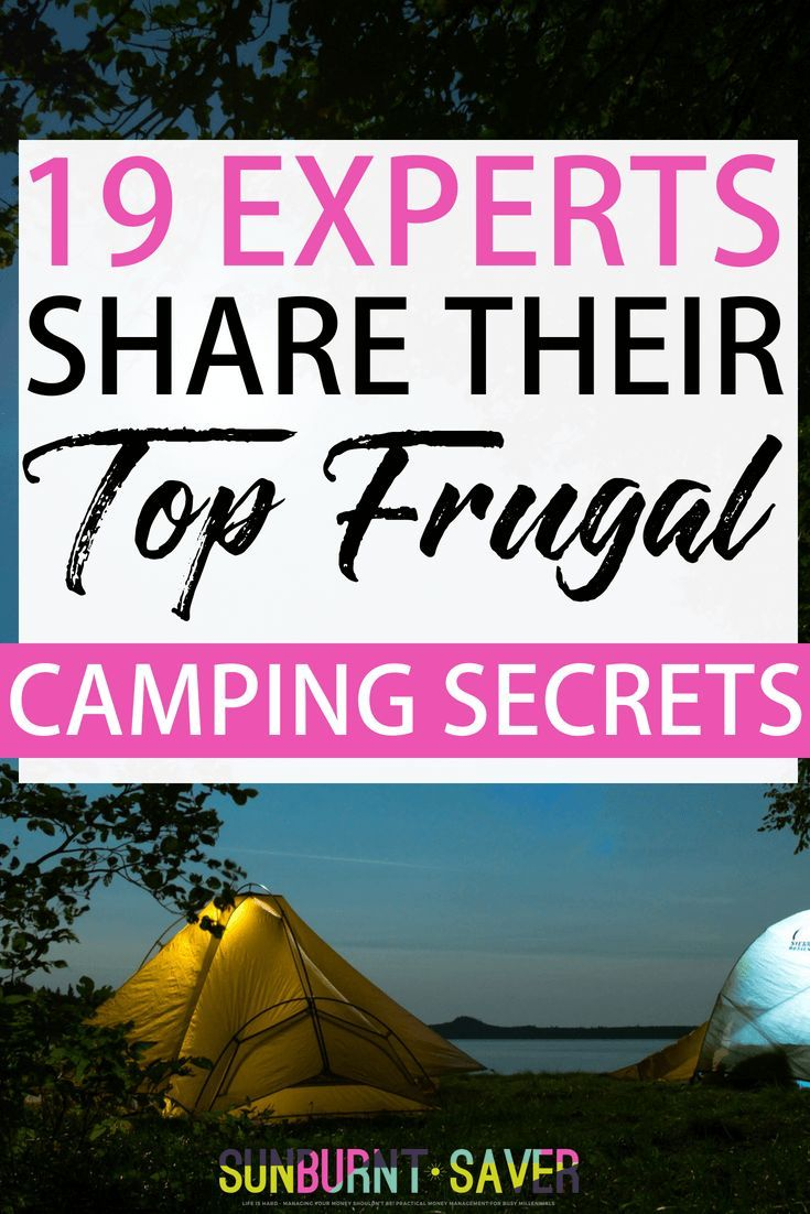 19 Experts Share Their Top Frugal Camping Secrets Post
