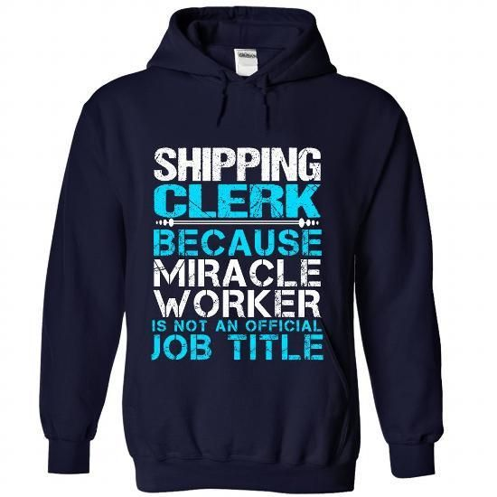 SHIPPING-CLERK T Shirts, Hoodies Sweatshirts. Check price ==► http://store.customtshirts.xyz/go.php?u=https://www.sunfrog.com/Jobs/SHIPPING-CLERK-9832-NavyBlue-Hoodie.html?41382