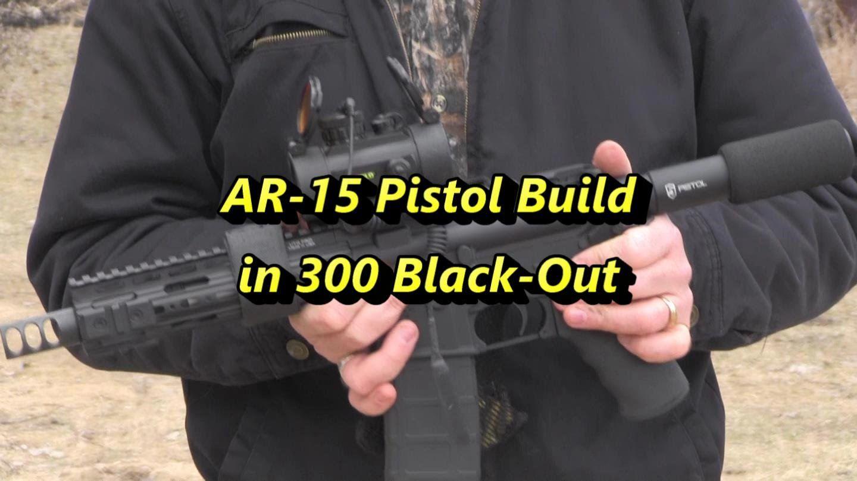 AR15 300 Blackout Pistol Build