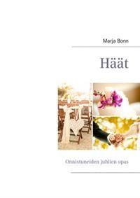 http://www.adlibris.com/fi/product.aspx?isbn=9522865788 | Nimeke: Häät - Tekijä: Marja Bonn - ISBN: 9522865788 - Hinta: 30,40 €