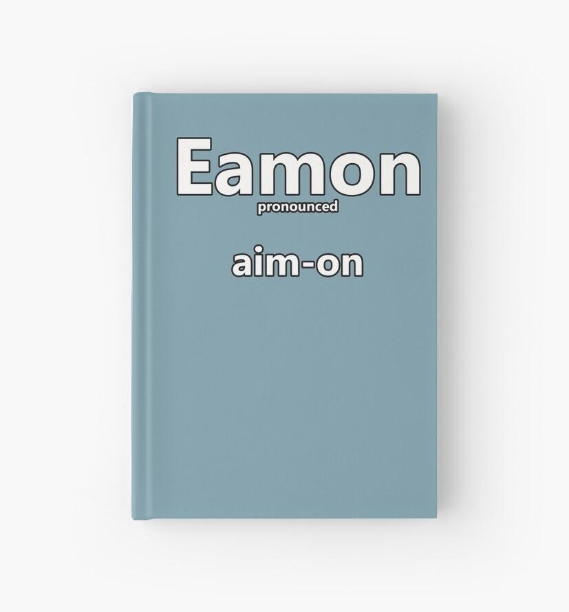 'Eamon - how to pronounce this Irish boys name' Hardcover ...