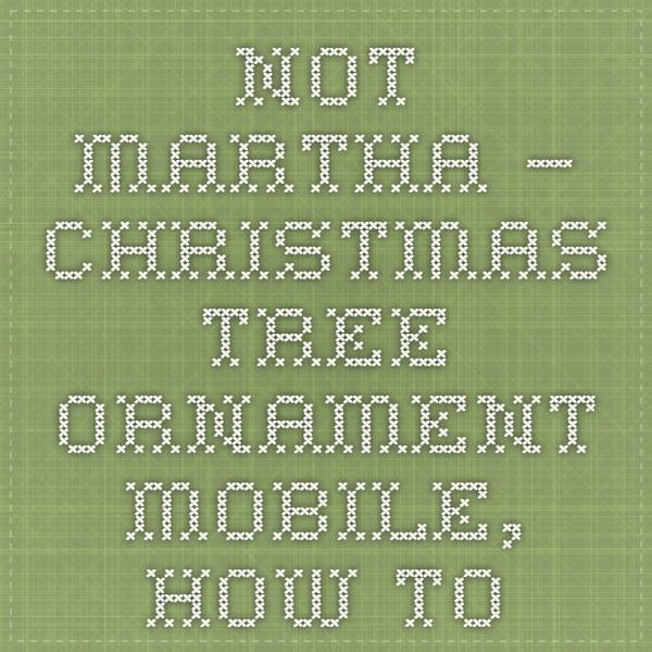 not martha — Christmas tree ornament mobile, how-to