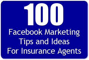 100 Facebook Marketing Tips And Ideas For Insurance Agents