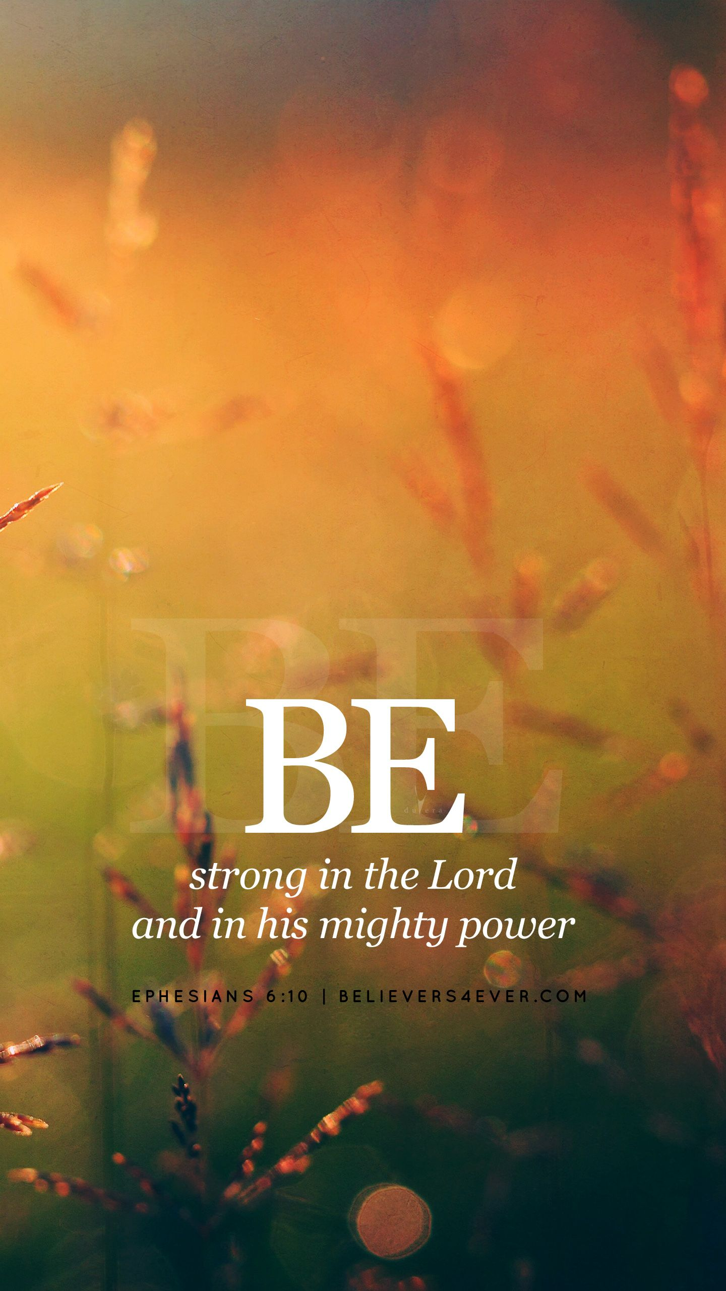 Be Strong In The Lord And In His Mighty Power. Ephesians 6:10. Free  Christian HD Mobile Wallpaper Background