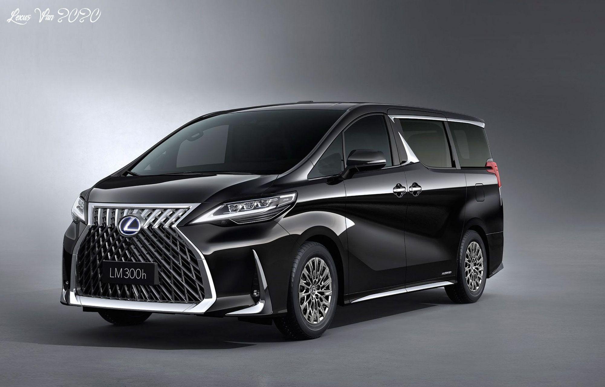 Lexus Van 2020 Interior In 2020 Toyota Alphard Mini Van Luxury Van