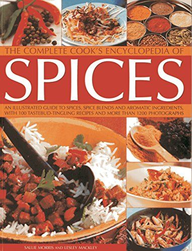The Complete Cook's Encyclopedia of Spices: An Illustrated Guide to Spices, Spice Blends and Aromatic Ingredients, With 100 Tastebud-Tingling Recipes and More Than 1200 Photographs di Sallie Morris http://www.amazon.it/dp/1840388188/ref=cm_sw_r_pi_dp_xeMbxb0PA6MFG