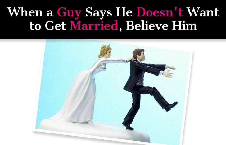 when a man says he doesnt want to get married