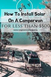 Photo of How to install solar on a campervan for less than $500! Here is our step by step…