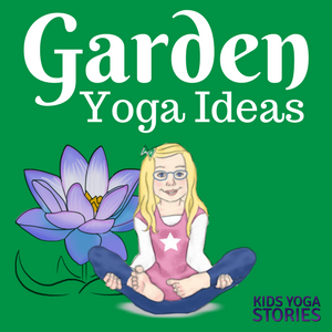 garden yoga ideas for kids  kids yoga poses yoga for