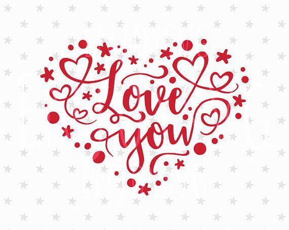Love You Svg Love You Svg File Valentines Day Svg Heart Svg Love Svg