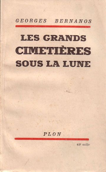 Les grands cimentières sous la lune / Georges Bernanos. -- [Paris] : Plon, D.L. 1962 en http://absysnetweb.bbtk.ull.es/cgi-bin/abnetopac01?TITN=136489