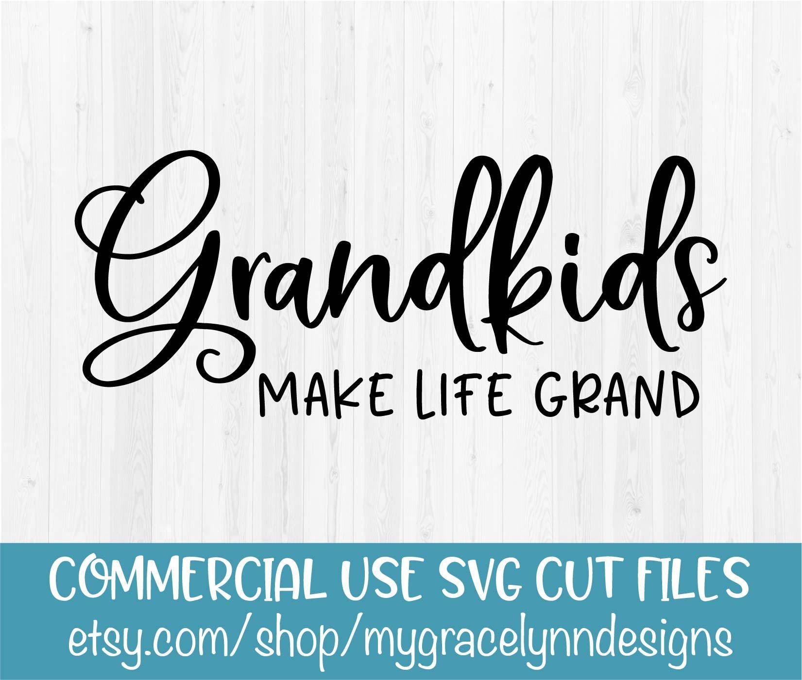 Grandkids Make Life Grand Vinyl Cutting File Grandkids