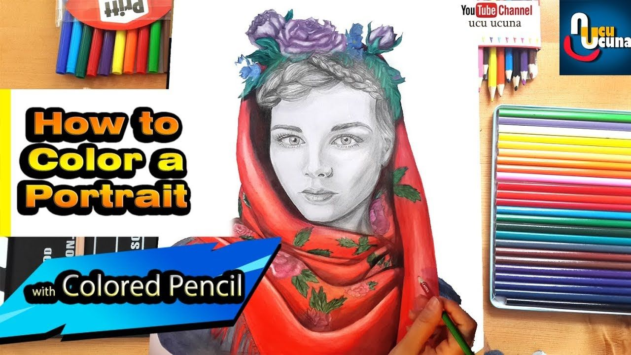 Kuru Boya Ile Kadin Portresi Nasil Yapilir Female Portrait Colored Pencils Portrait Drawing