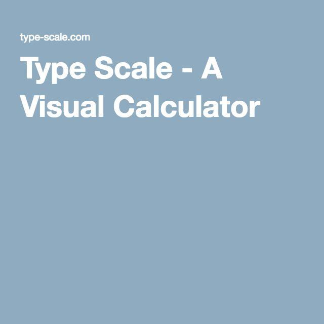 Type Scale - A Visual Calculator | UX | Pinterest | Calculator, User ...