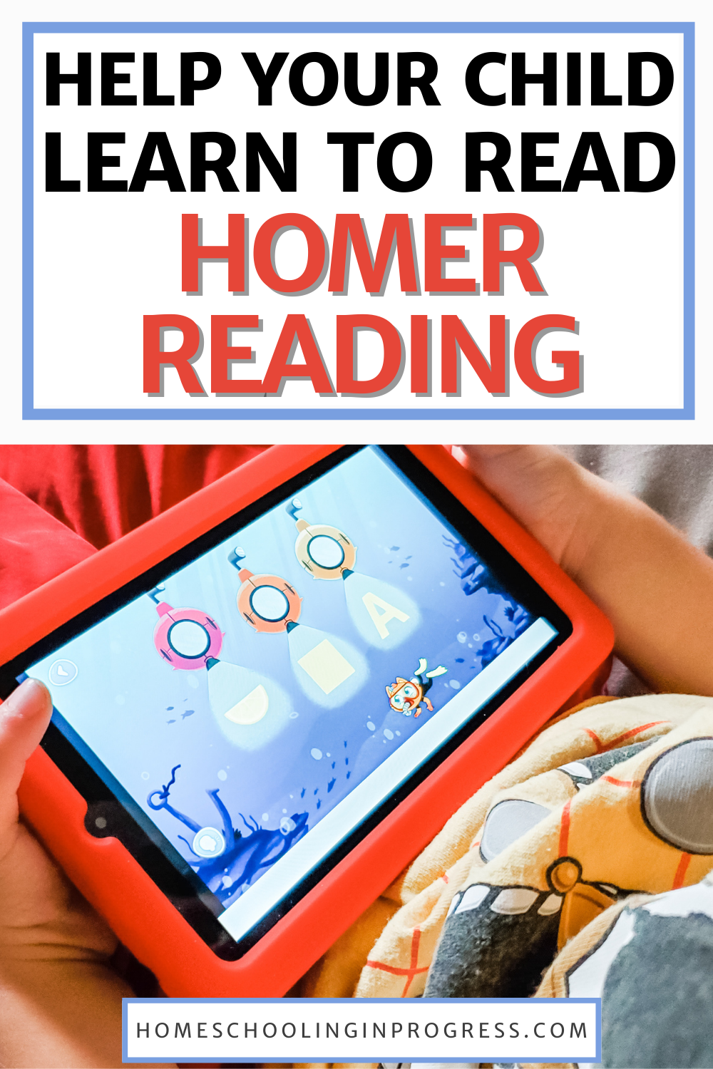 HOMER Reading: A Learn to Read App Your Kids Will Love