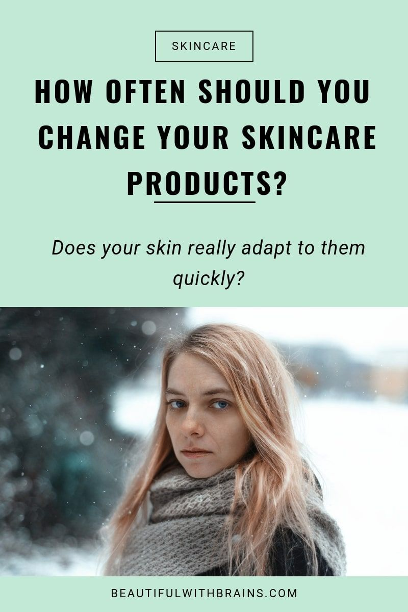 How Often Should You Change Your Skincare Products Skin Care Skin Care Secrets Proper Skin Care