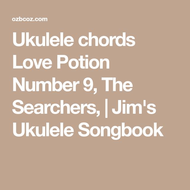 Ukulele Chords Love Potion Number 9 The Searchers Jims Ukulele