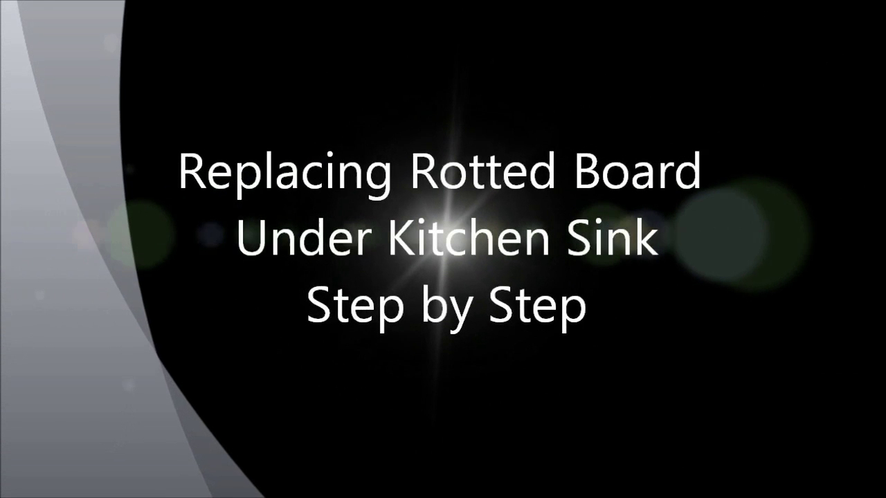 How to Replace Rotted Wood Under a Kitchen Sink | Cleaning ...