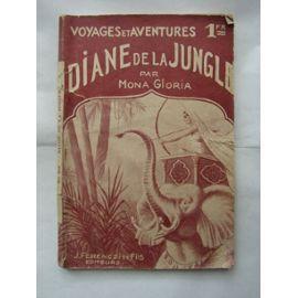 Diane De La Jungle - Voyages & Aventures de Mona Gloria