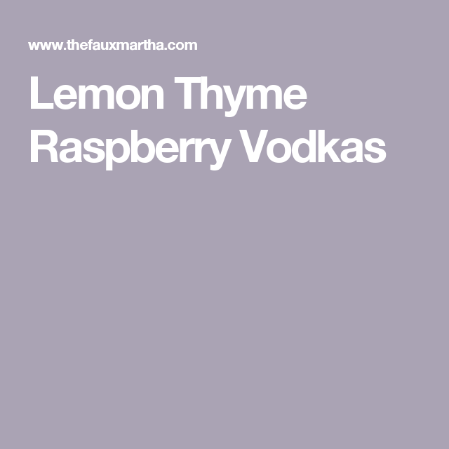 Lemon Thyme Raspberry Vodkas #raspberryvodka