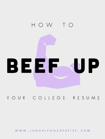 How To Beef Up Your College Resume College Resume College Resume Template Resume
