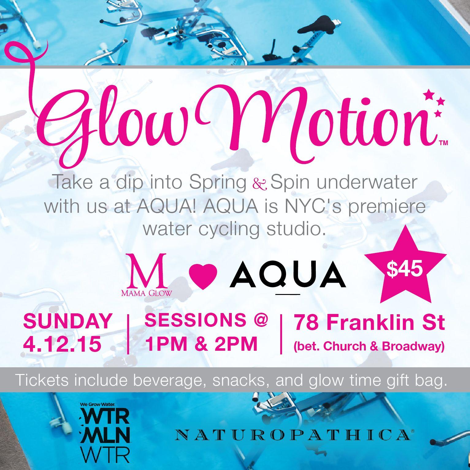 April 12th glow motion mama glow loves aqua motion