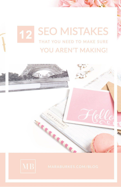 12 SEO Mistakes That You Need to Make Sure You Aren't Making << Mara Burkes