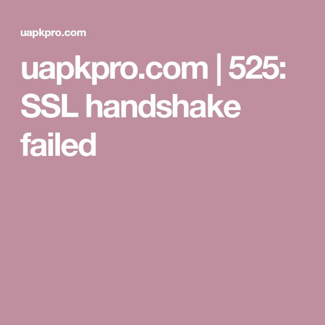 uapkpro com | 525: SSL handshake failed | Download games | Free