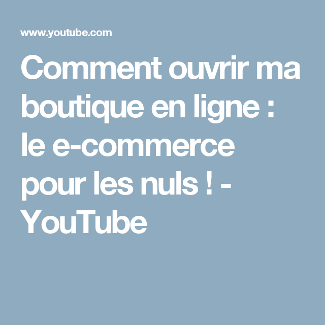 comment ouvrir ma boutique en ligne le e commerce pour les nuls youtube boutique. Black Bedroom Furniture Sets. Home Design Ideas