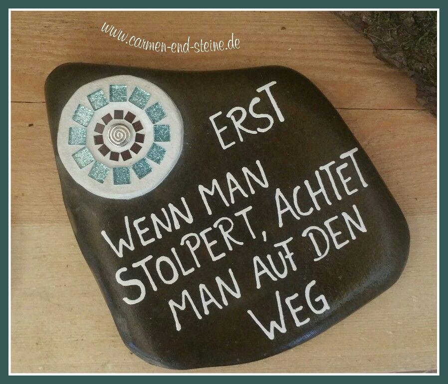 Schöner Spruch auf Stein....zu finden bei www.carmen-end-steine.de #bemaltesteine