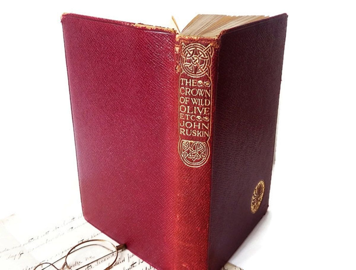 Crown of Wild Olive Etc. Essays and Belles Lettres by