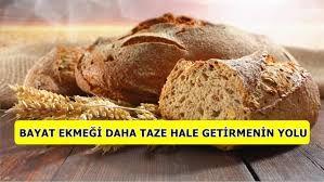 bayat ekmek nasıl taze hale gelir ile ilgili görsel sonucu