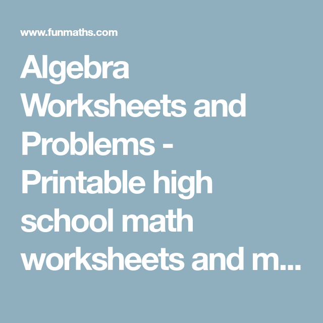 Algebra Worksheets and Problems - Printable high school math ...