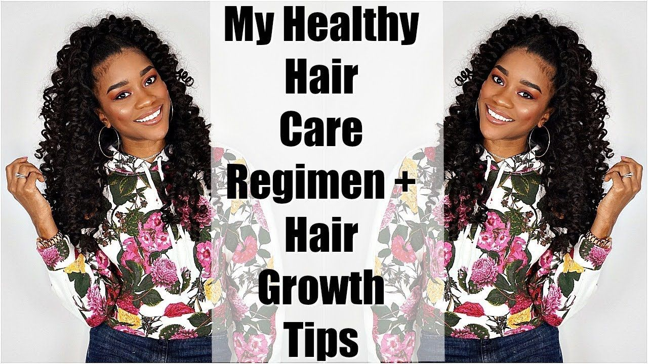 My Healthy Hair Care Regimen PLUS Hair Growth Tips