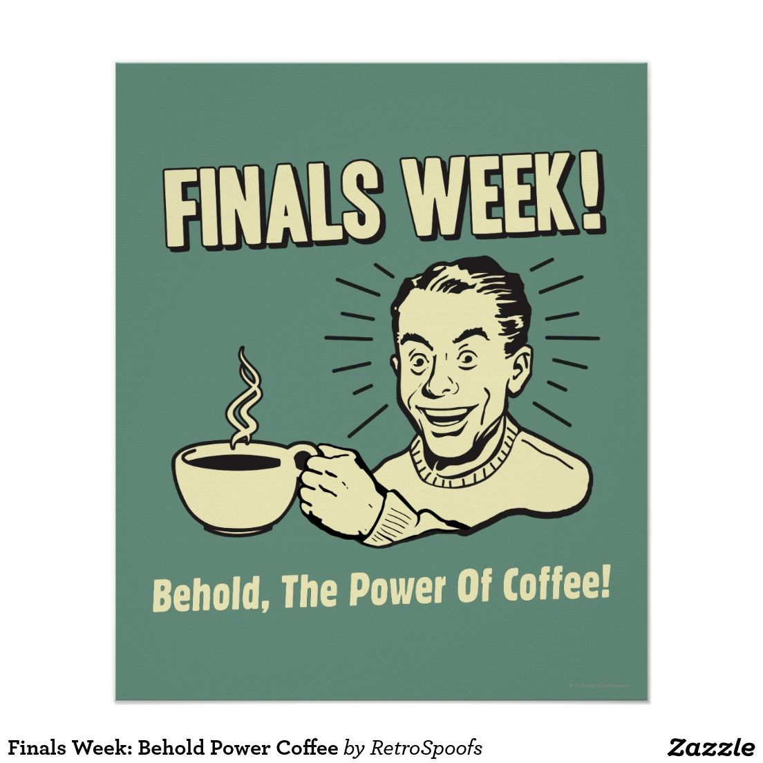 Finals Quotes Finals Week Behold Power Coffee Poster  Coffee Poster And Finals