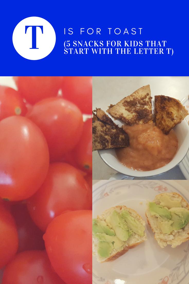 5 healthy snacks for kids that start with the letter t snacks for children school snacks alphabet snacks preschool snacks kindergarten snacks