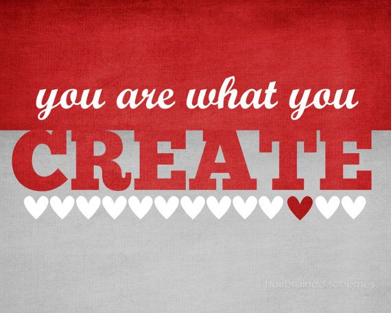 You are What You Create Digital Art Print by hairbrainedschemes, $15.00
