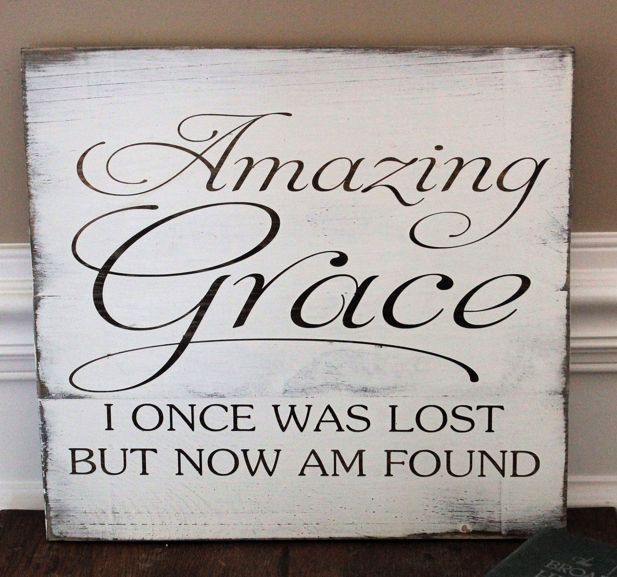Amazing Grace: Amazing Grace, I Once Was Lost But Now I'm Found Sign Will