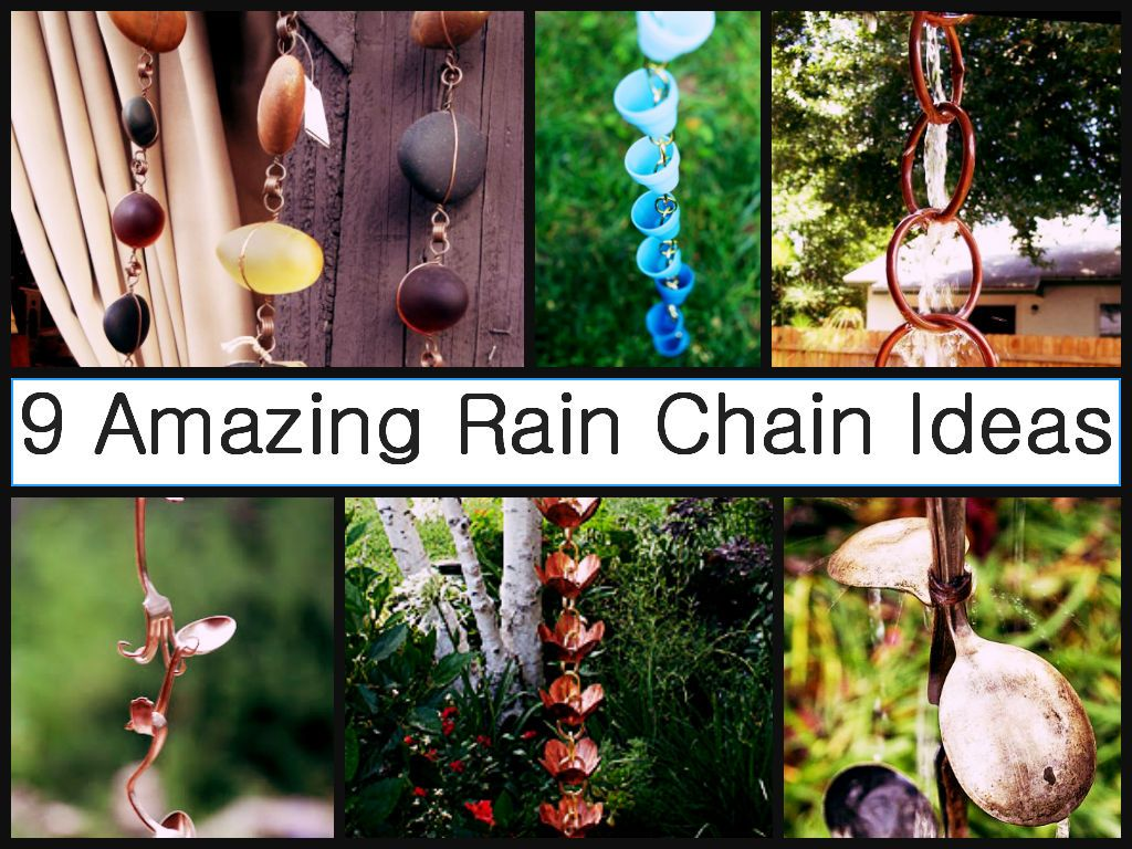9 Amazing Rain Chain Ideas 9 Amazing