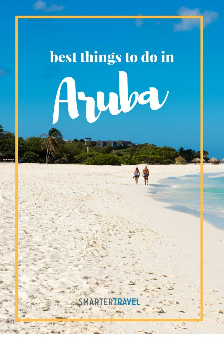Here Are Ten Of The Best Things To Do In Aruba Including Some Lesser