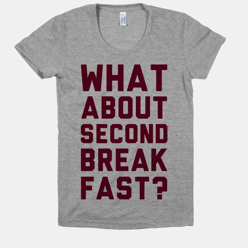 What About Second Breakfast? | T-Shirts, Tank Tops, Sweatshirts and Hoodies | HUMAN
