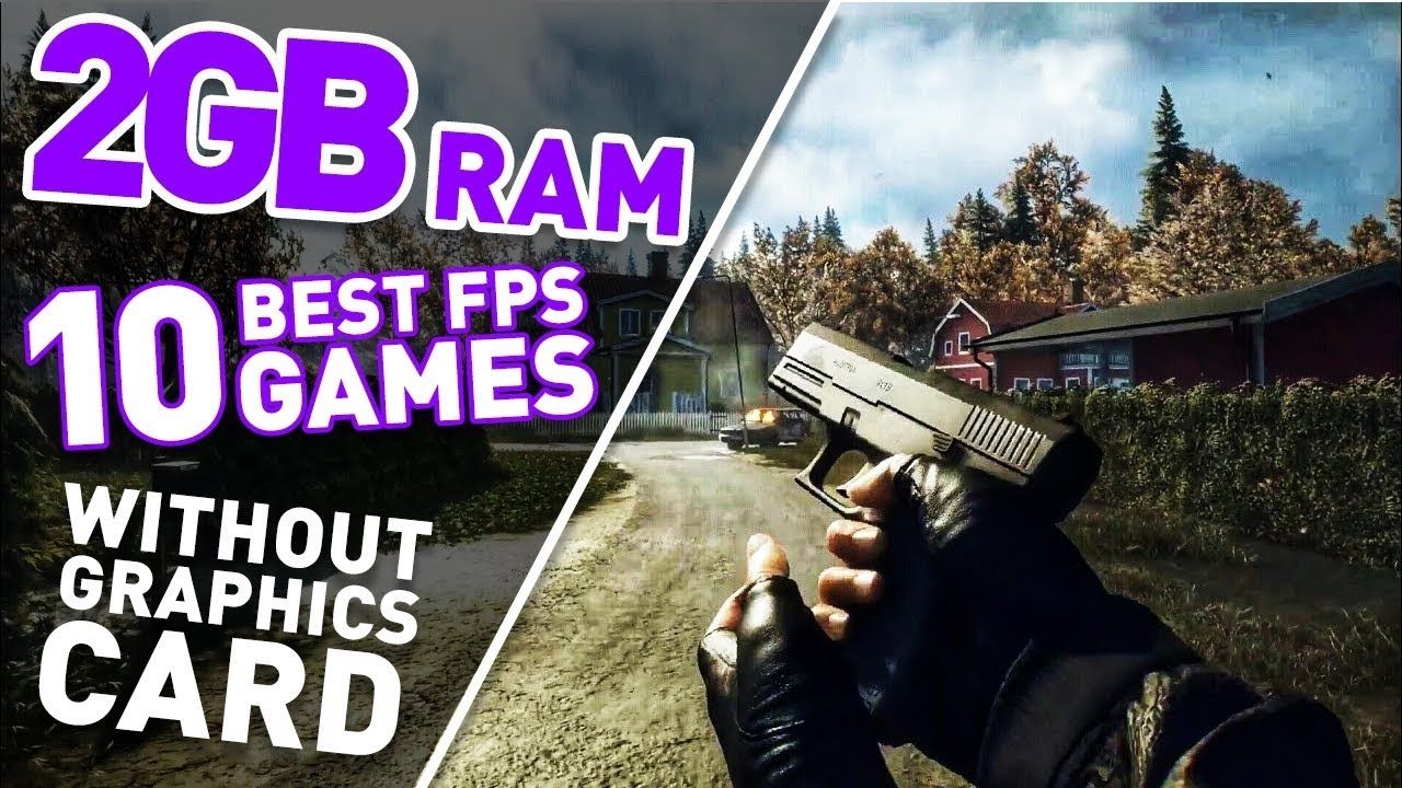 Top 10 Fps Games For Pc Laptop 2gb Ram Without Graphics Card In 2020 Graphic Card Fps Games Gaming Pc