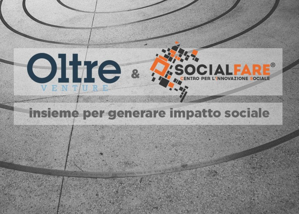 SOCIAL INNOVATION, IMPACT INVESTING, PARTNERSHIP Oltre Venture, the