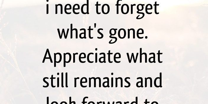 Quotes About Moving On And Going Forward In Life Word Quote Quotes About Moving On Words Quotes Life Words
