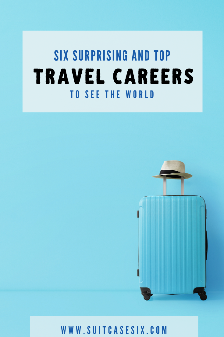 Top Unexpected Travel Careers Travel Careers Travel Jobs Work