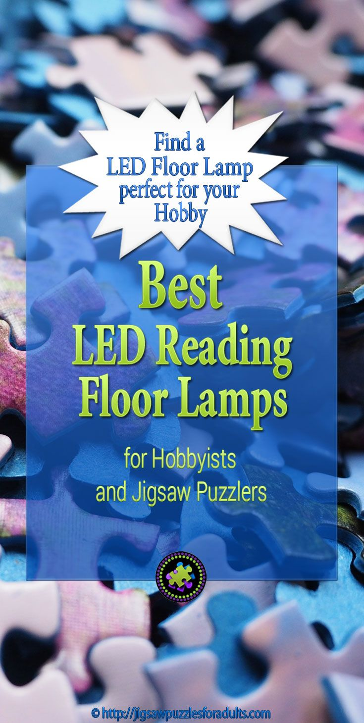 Led Reading Floor Lamps Best Reading Floor Lamps For Hobbyists Reading Lamp Floor Jigsaw Puzzle Crafts Puzzle Crafts