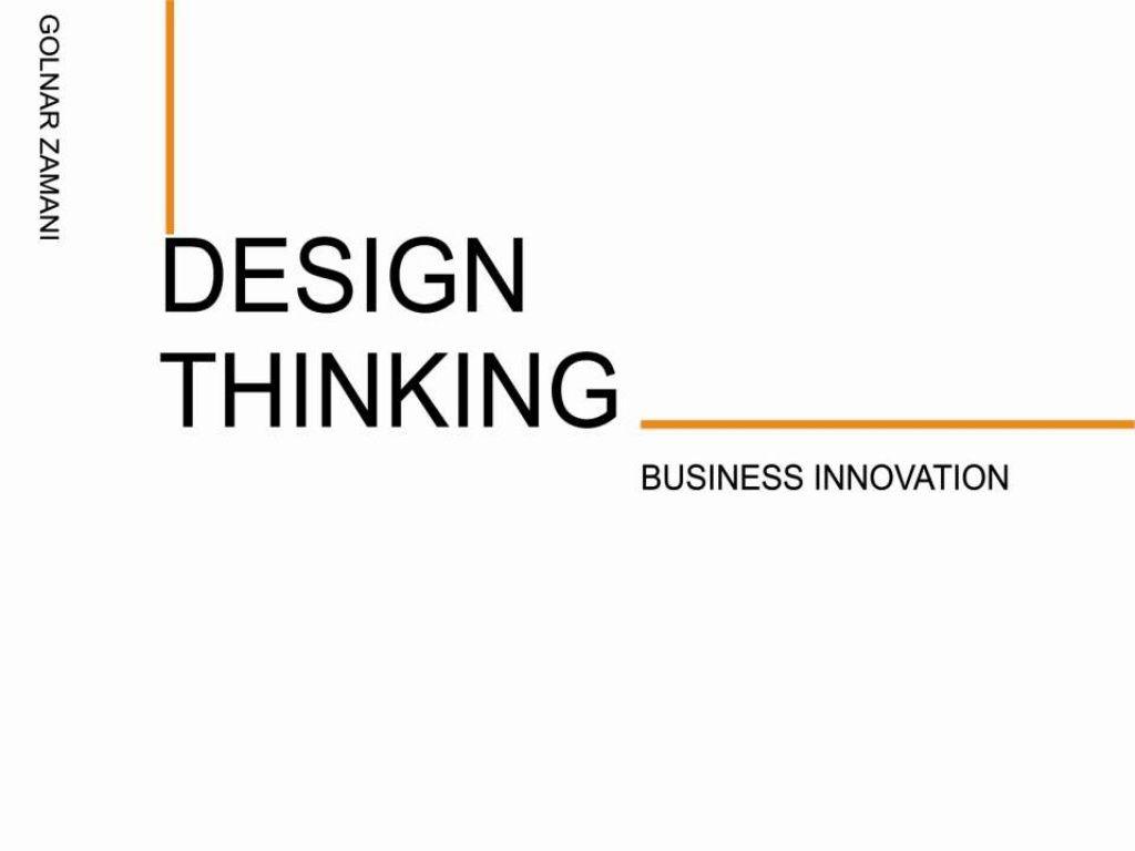 Design thinking powerpoint by Golnar Zamani via slideshare ...