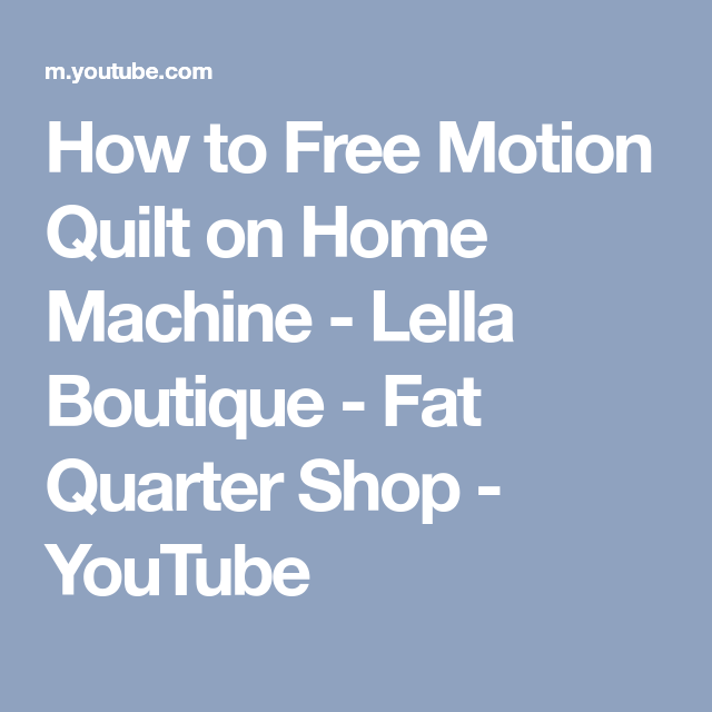 How To Free Motion Quilt On Home Machine Lella Boutique Fat